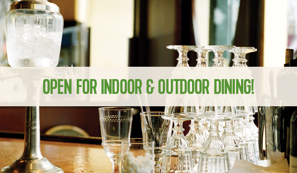 Open for Indoor and Outdoor Dining